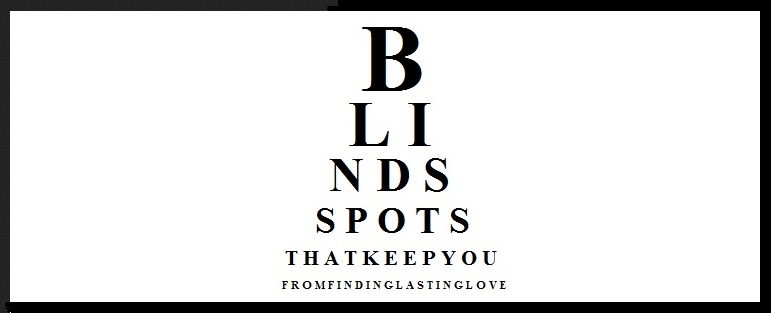 Blindspots in dating